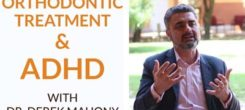 ADHD and Orthodontic Treatment – Three Things Parents Should Know